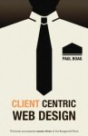 Client Centric Web Design, Paul Boag