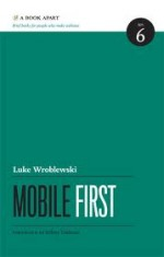 Mobile First, Luke Wroblewski